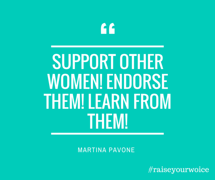 support other women. Endorse them. learn from them!
