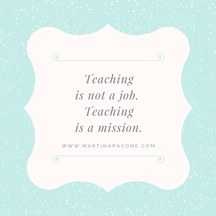 Teaching is not a job. Teaching is a mission.